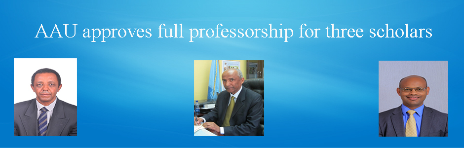 AAU approves full professorship for three scholars   Addis Ababa