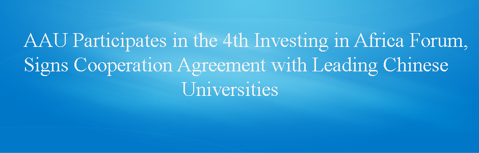 Aau Participates In The 4th Investing In Africa Forum Signs